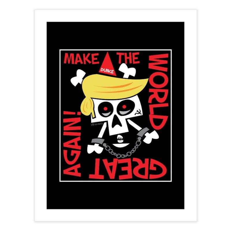 Make the World Great Again Home Fine Art Print by thePresidunce