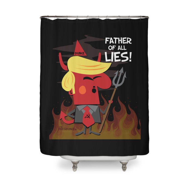 Father of All Lies Home Shower Curtain by thePresidunce