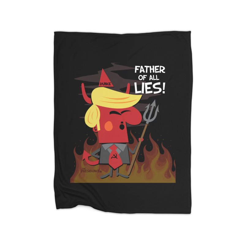 Father of All Lies Home Fleece Blanket Blanket by thePresidunce