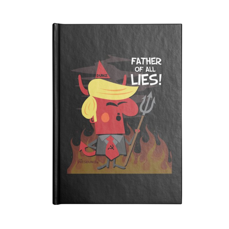 Father of All Lies Accessories Blank Journal Notebook by thePresidunce