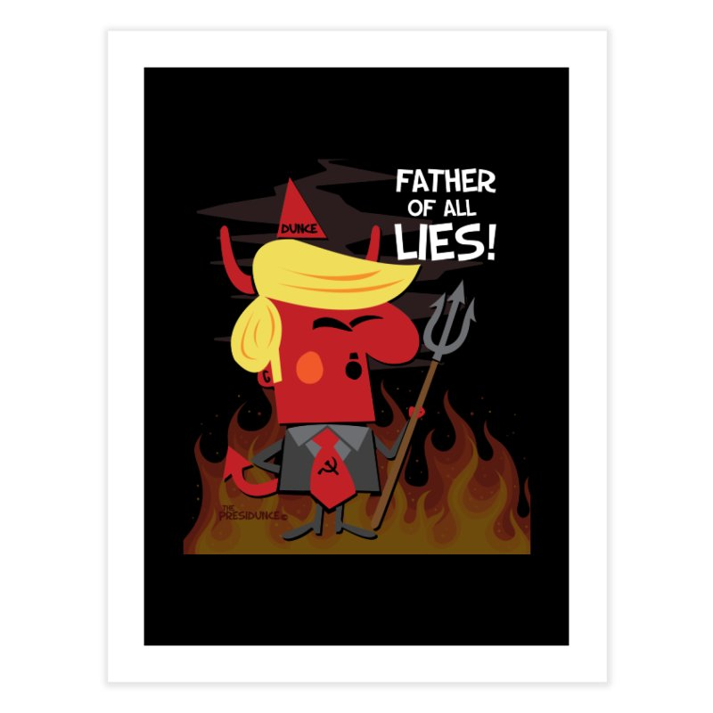 Father of All Lies Home Fine Art Print by thePresidunce