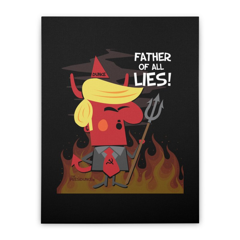 Father of All Lies Home Stretched Canvas by thePresidunce