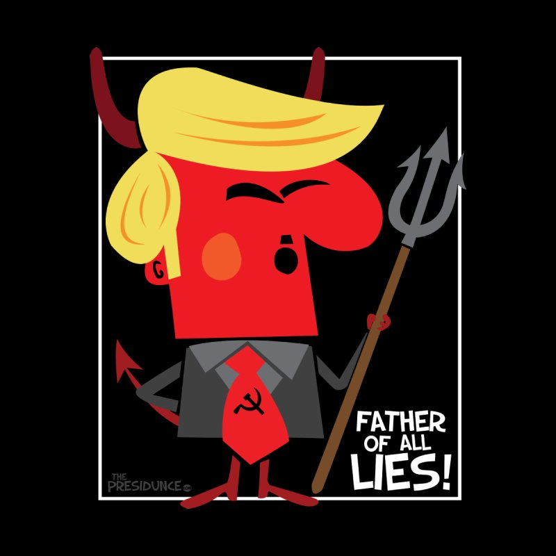 Father of All Lies Men's T-Shirt by thePresidunce