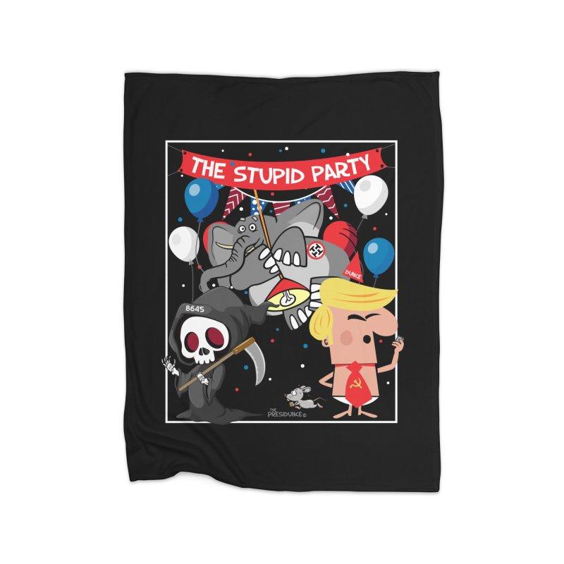 The Stupid Party Home Fleece Blanket Blanket by thePresidunce