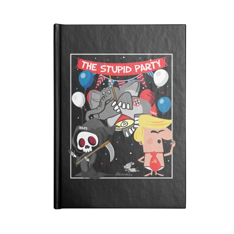 The Stupid Party Accessories Lined Journal Notebook by thePresidunce