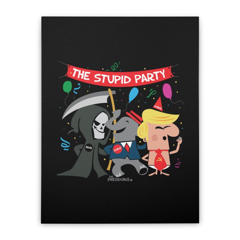 The Stupid Party Home Stretched Canvas by thePresidunce