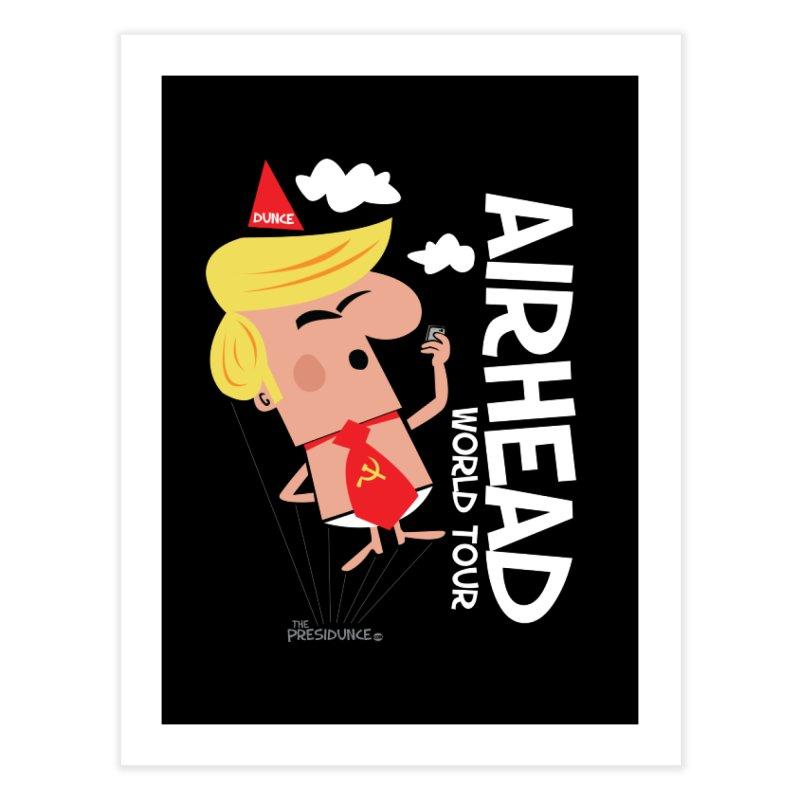 Airhead Home Fine Art Print by thePresidunce