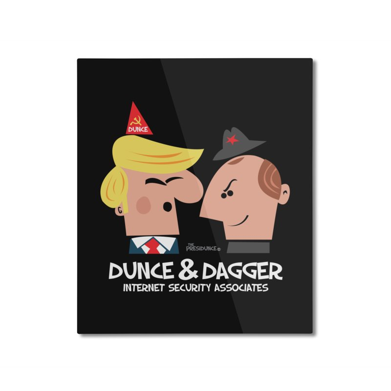 Dunce & Dagger Home Mounted Aluminum Print by thePresidunce