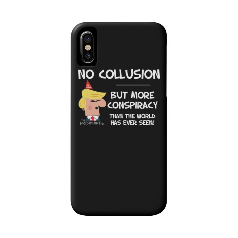 No Collusion Accessories Phone Case by thePresidunce