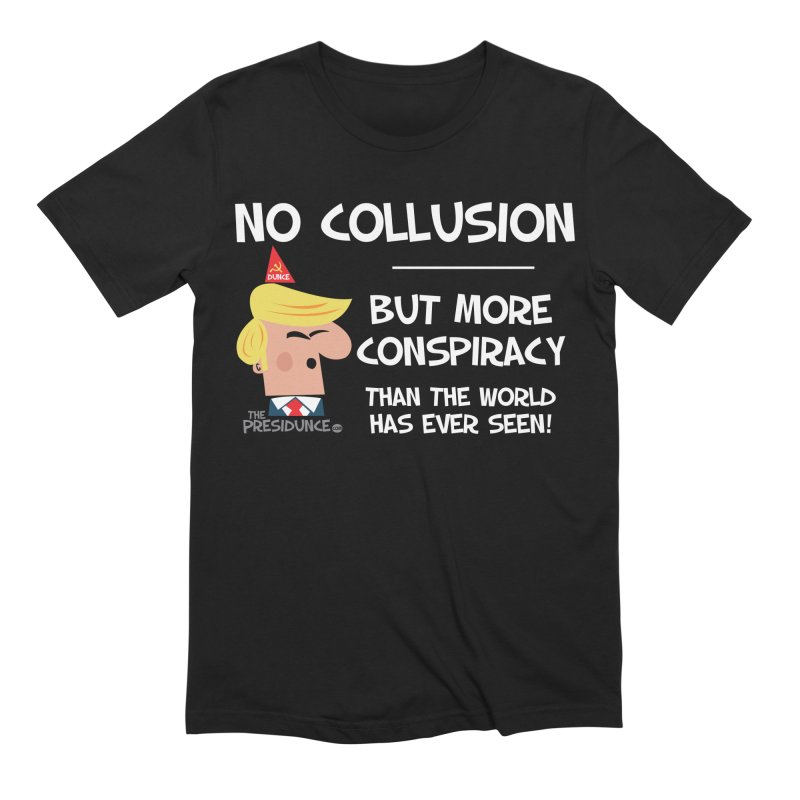 No Collusion Men's Extra Soft T-Shirt by thePresidunce