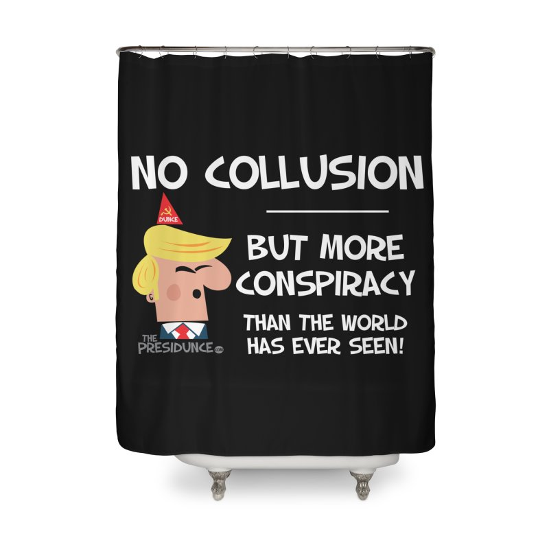 No Collusion Home Shower Curtain by thePresidunce
