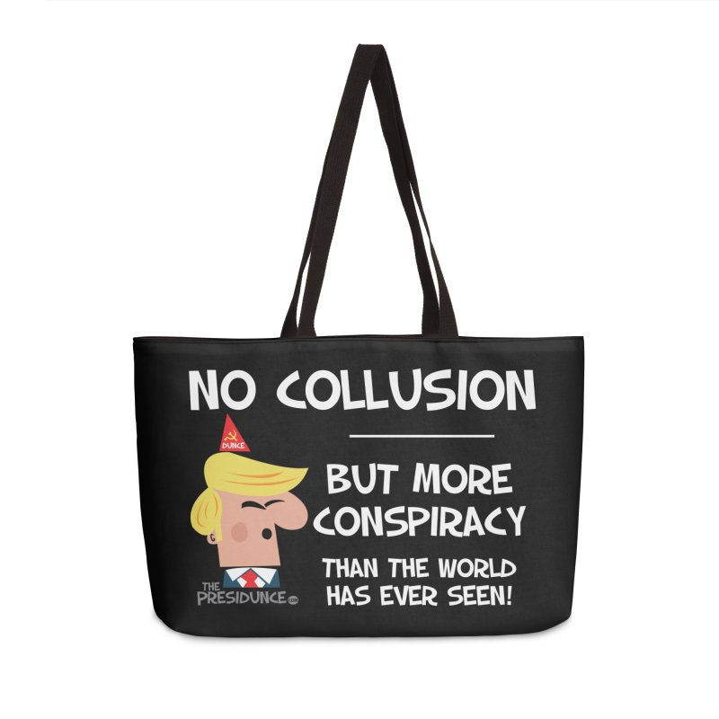 No Collusion Accessories Weekender Bag Bag by thePresidunce