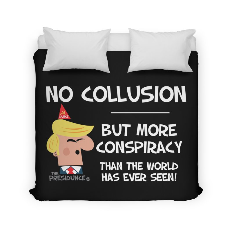 No Collusion Home Duvet by thePresidunce