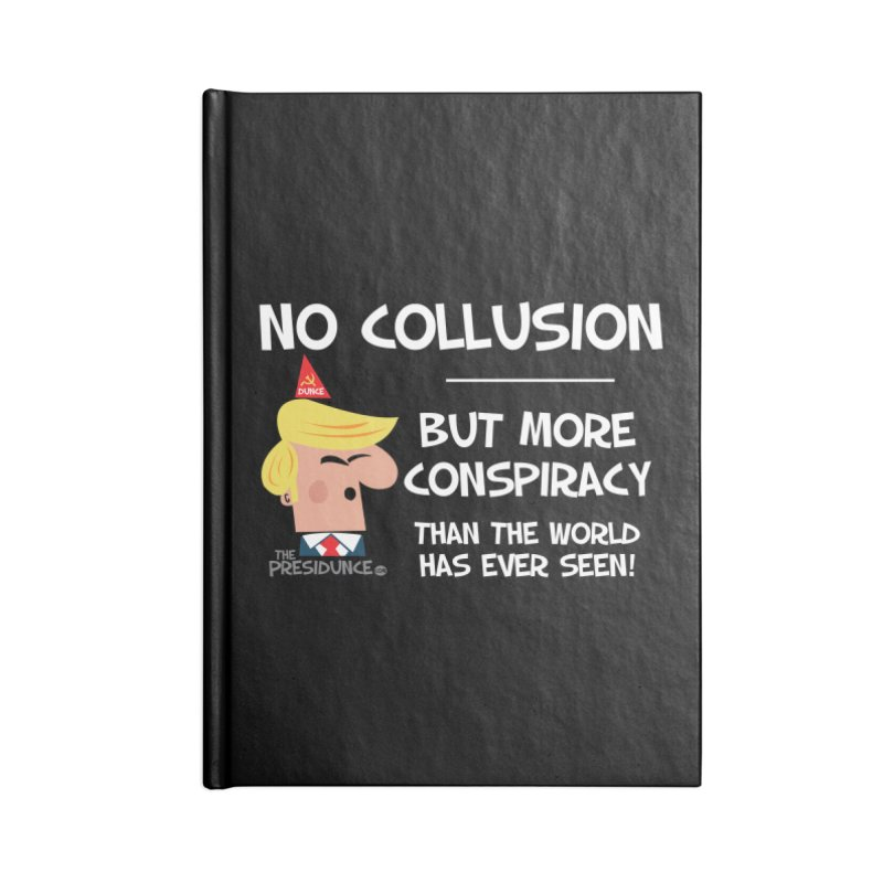 No Collusion Accessories Lined Journal Notebook by thePresidunce