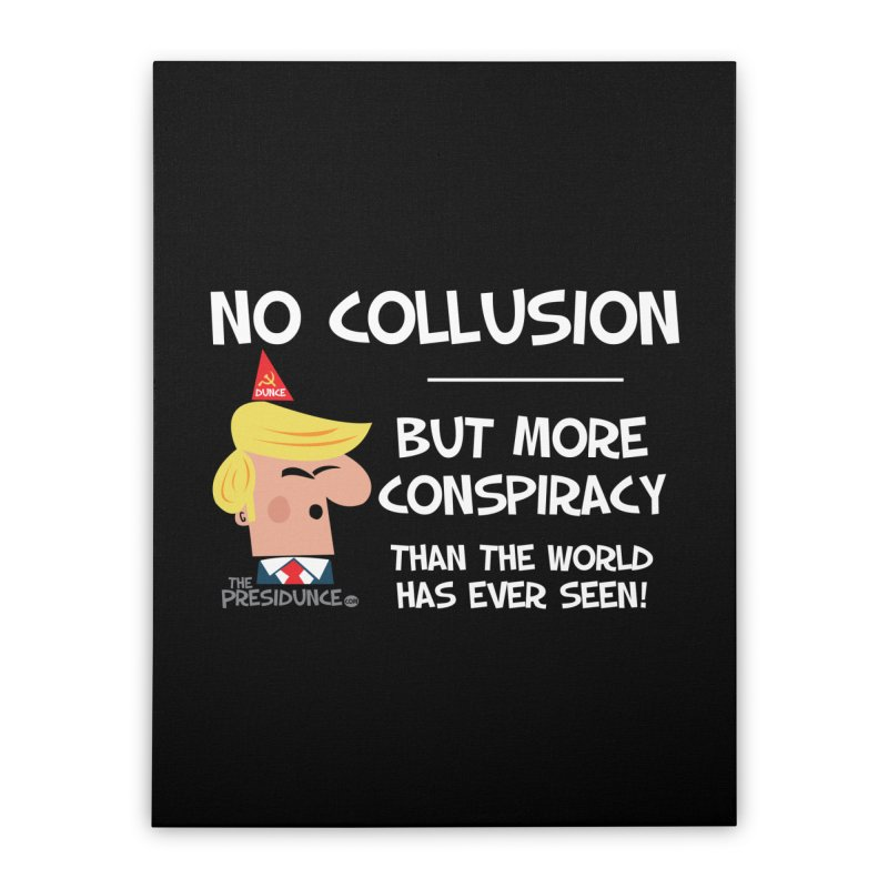 No Collusion Home Stretched Canvas by thePresidunce