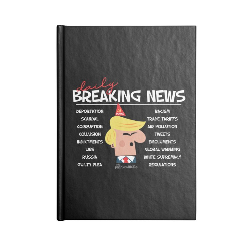 Breaking News Accessories Notebook by thePresidunce