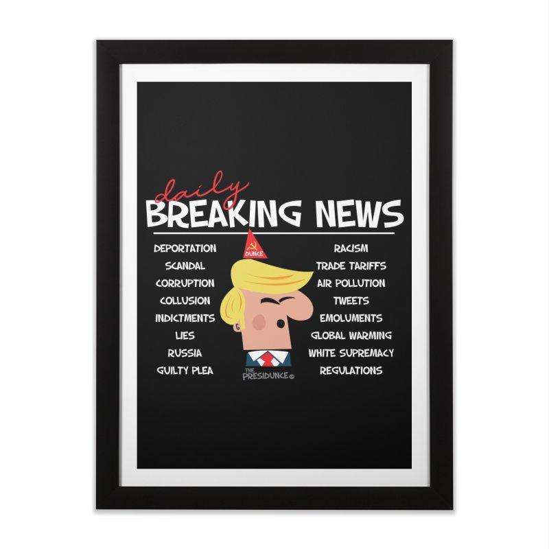 Breaking News Home Framed Fine Art Print by thePresidunce