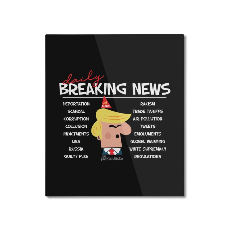 Breaking News Home Mounted Aluminum Print by thePresidunce