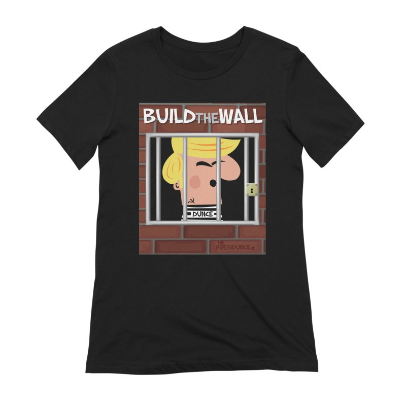 Build the Wall Women's Extra Soft T-Shirt by thePresidunce