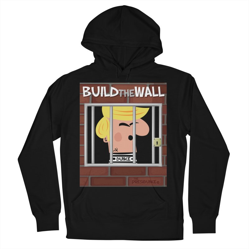 Build the Wall Women's French Terry Pullover Hoody by thePresidunce