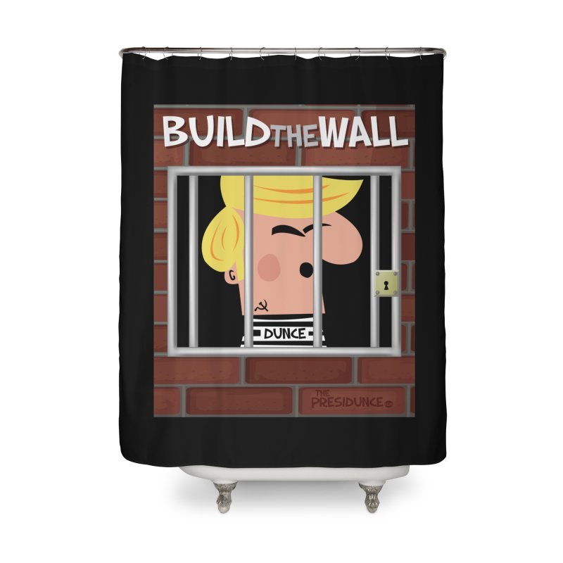 Build the Wall Home Shower Curtain by thePresidunce