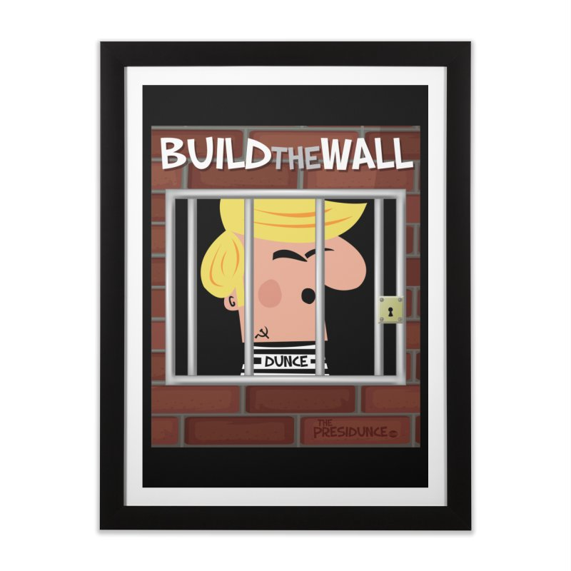 Build the Wall Home Framed Fine Art Print by thePresidunce