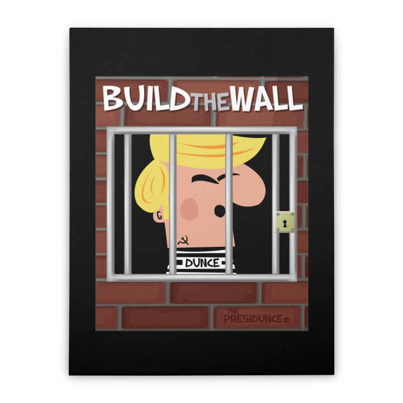 Build the Wall Home Stretched Canvas by thePresidunce