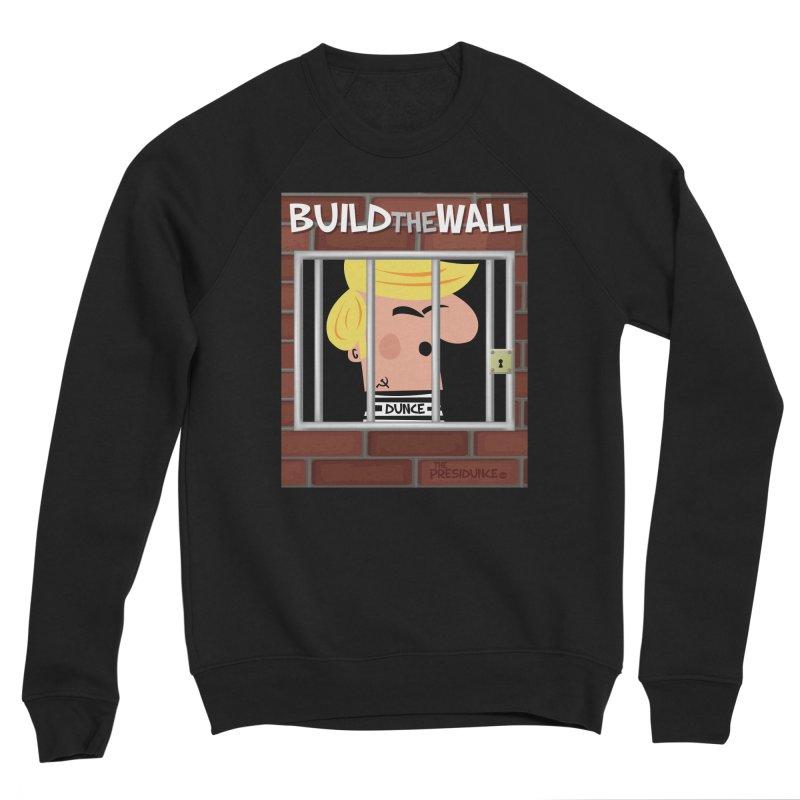 Build the Wall Men's Sponge Fleece Sweatshirt by thePresidunce