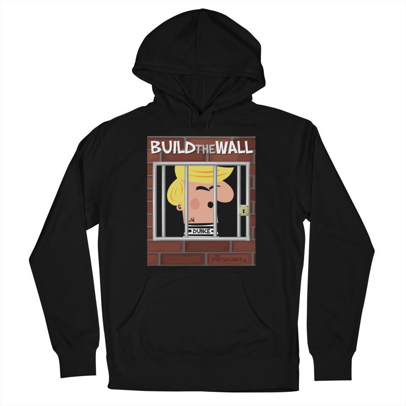 Build the Wall Men's French Terry Pullover Hoody by thePresidunce