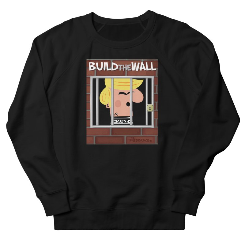 Build the Wall Men's French Terry Sweatshirt by thePresidunce