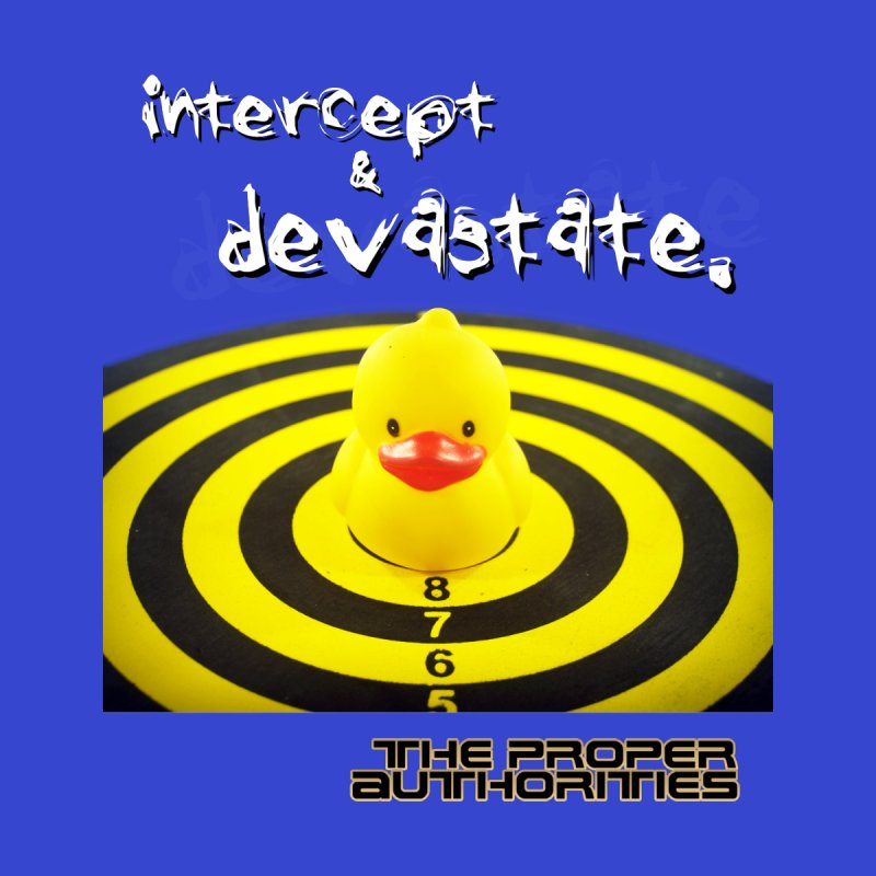 Intercept & Devastate: Soft Target by The Proper Authorities: Apparel and Accessories