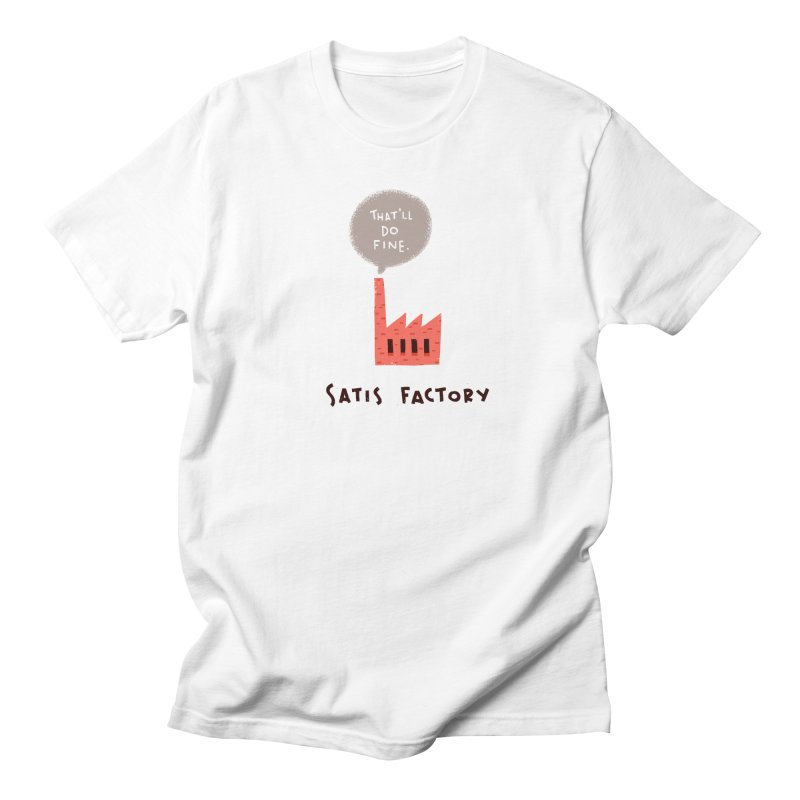 Satis Factory Women's Regular Unisex T-Shirt by The Pun Shop