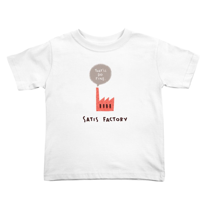 Satis Factory Kids Toddler T-Shirt by The Pun Shop