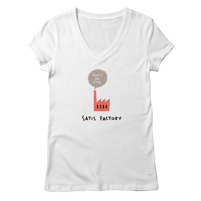 Satis Factory Women's V-Neck by The Pun Shop