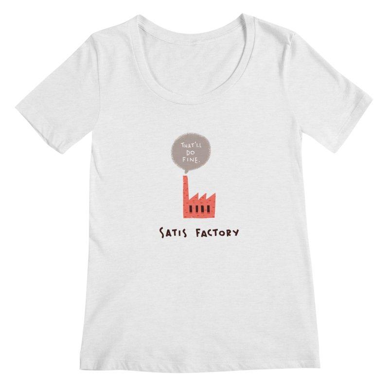 Satis Factory Women's Regular Scoop Neck by The Pun Shop