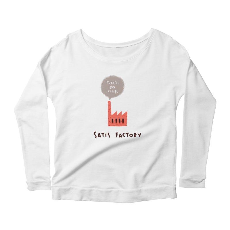 Satis Factory Women's Scoop Neck Longsleeve T-Shirt by The Pun Shop