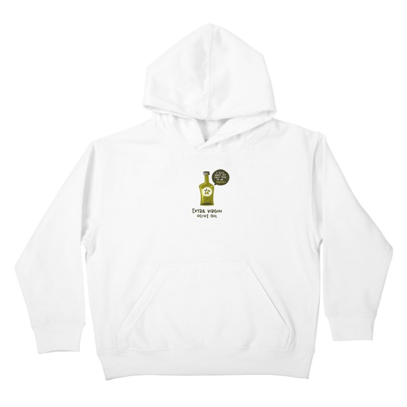 Extra Virgin Kids Pullover Hoody by The Pun Shop