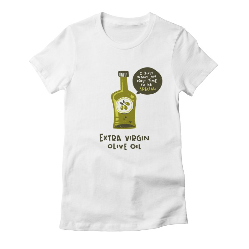 Extra Virgin Women's Fitted T-Shirt by The Pun Shop