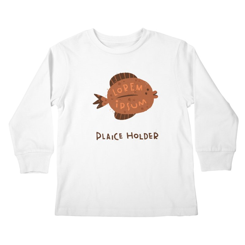 Plaice Holder Kids Longsleeve T-Shirt by The Pun Shop