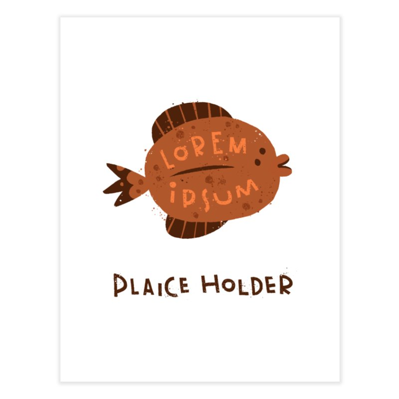 Plaice Holder Home Fine Art Print by The Pun Shop