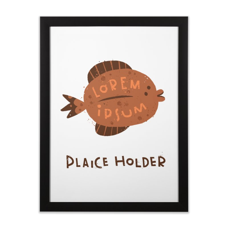 Plaice Holder Home Framed Fine Art Print by The Pun Shop