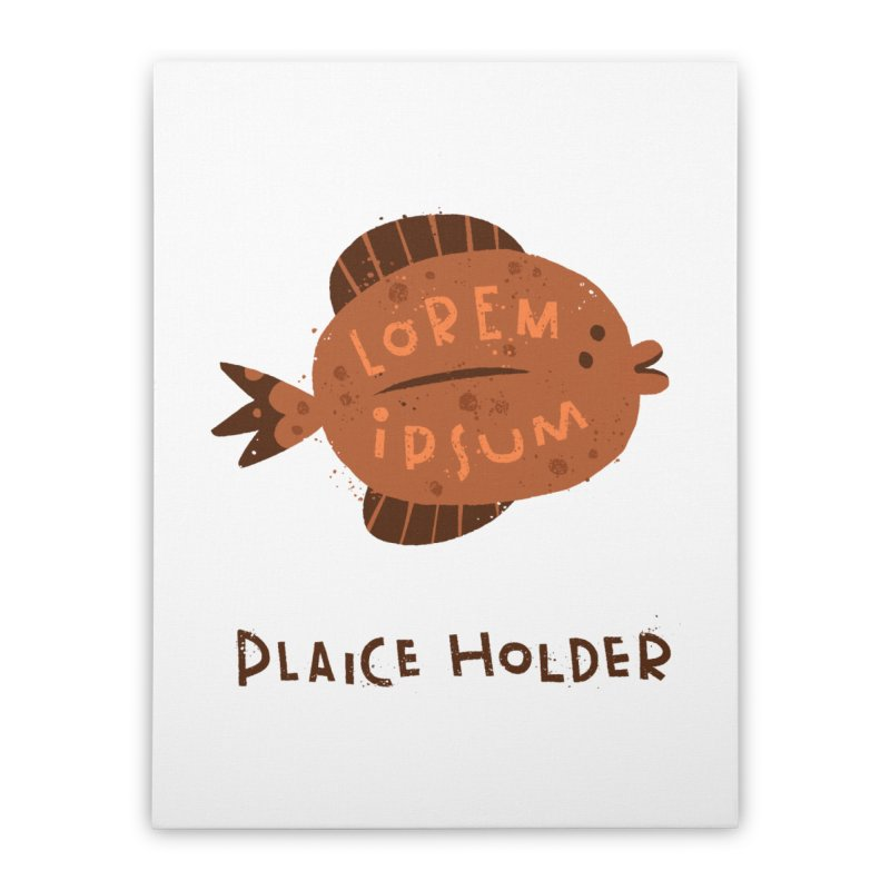 Plaice Holder Home Stretched Canvas by The Pun Shop