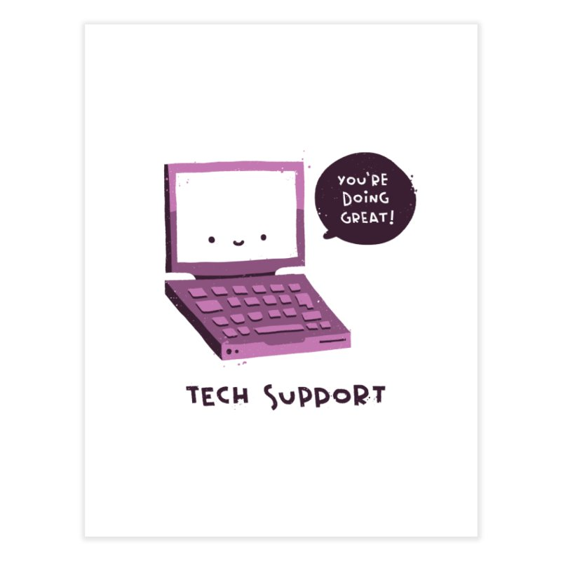 Tech Support Home Fine Art Print by The Pun Shop