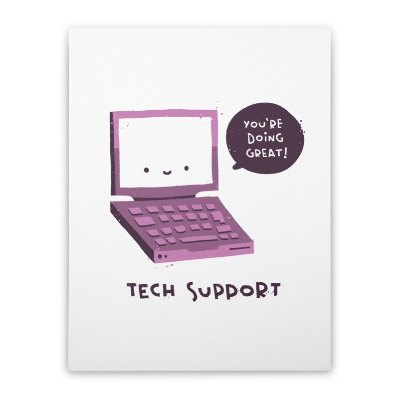 Tech Support Home Stretched Canvas by The Pun Shop