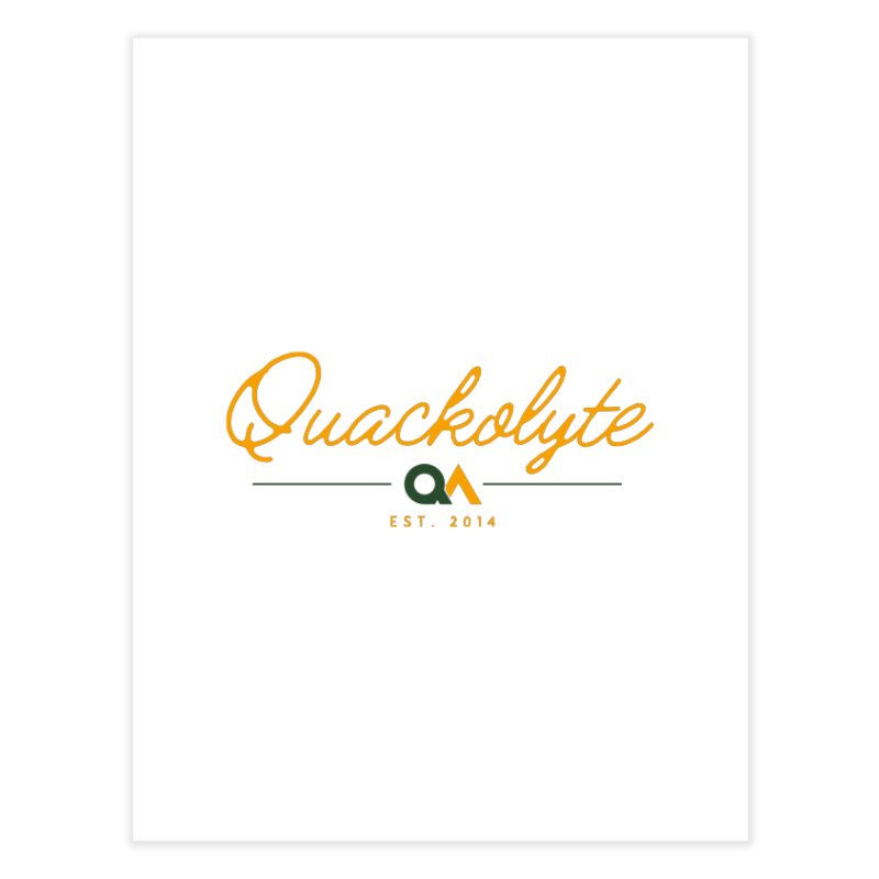 The Quackolyte Home Fine Art Print by The Quack Attack