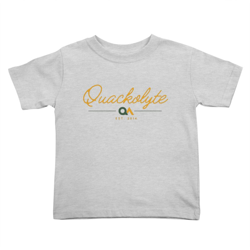 The Quackolyte Kids Toddler T-Shirt by The Quack Attack