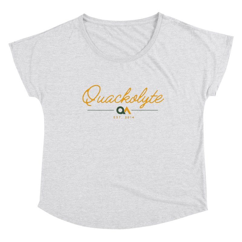 The Quackolyte Women's Dolman Scoop Neck by The Quack Attack