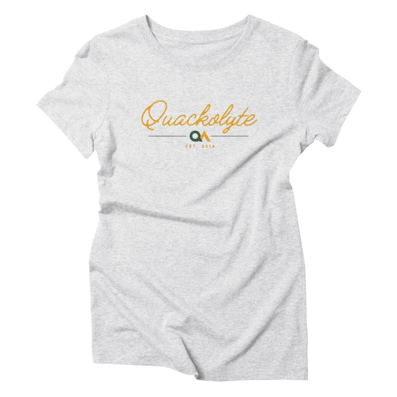 The Quackolyte Women's Triblend T-Shirt by The Quack Attack