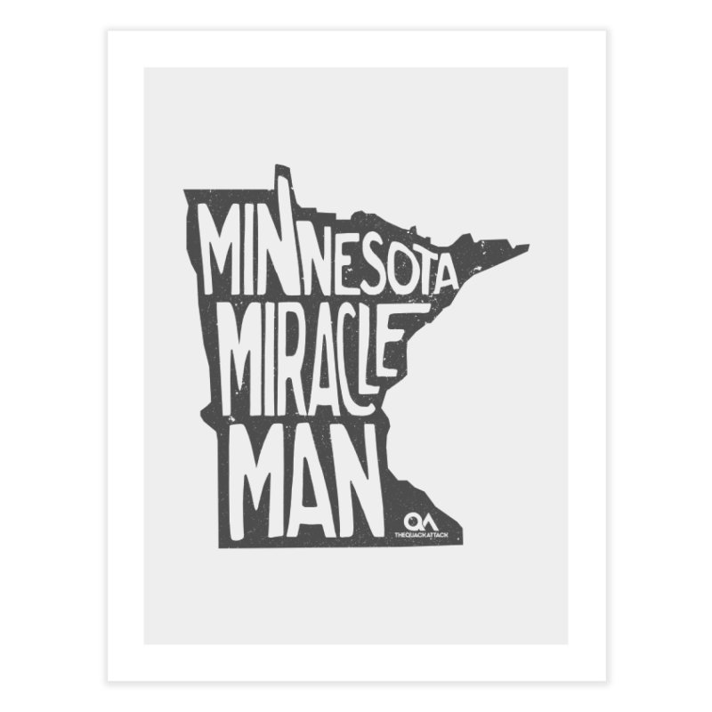 The Minnesota Miracle Man | Light Home Fine Art Print by The Quack Attack