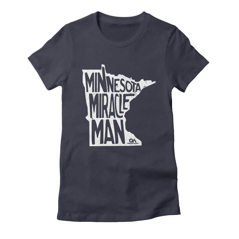 The Minnesota Miracle Man | Dark Women's Fitted T-Shirt by The Quack Attack